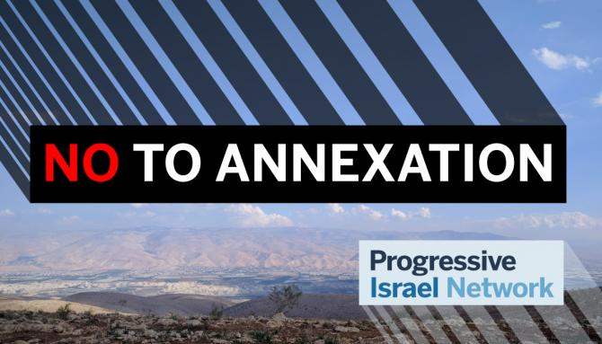 No to Annexation - Progressive Israel Network
