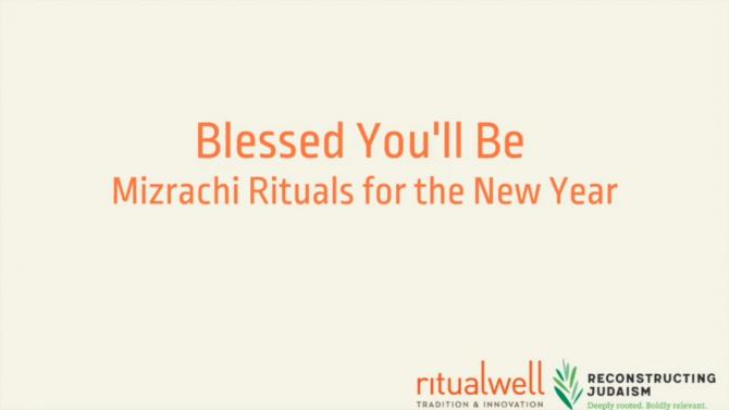 Blessed You'll Be Mizrachi: Rituals for the New Year - video title card