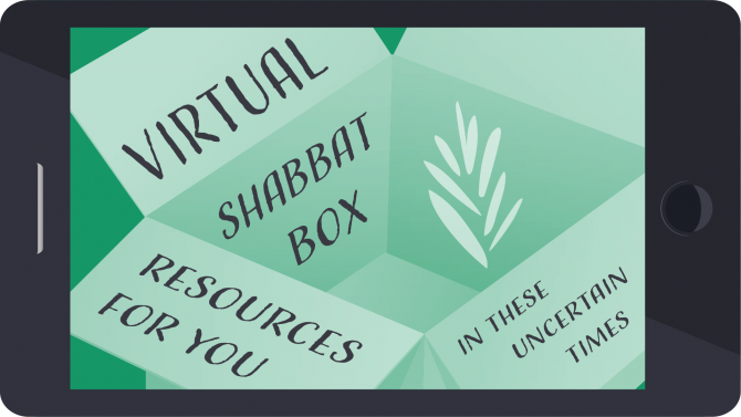 "Phone screen with a green box and the words ""Virtual Shabbat Box: Resources for you in these uncertain times"""